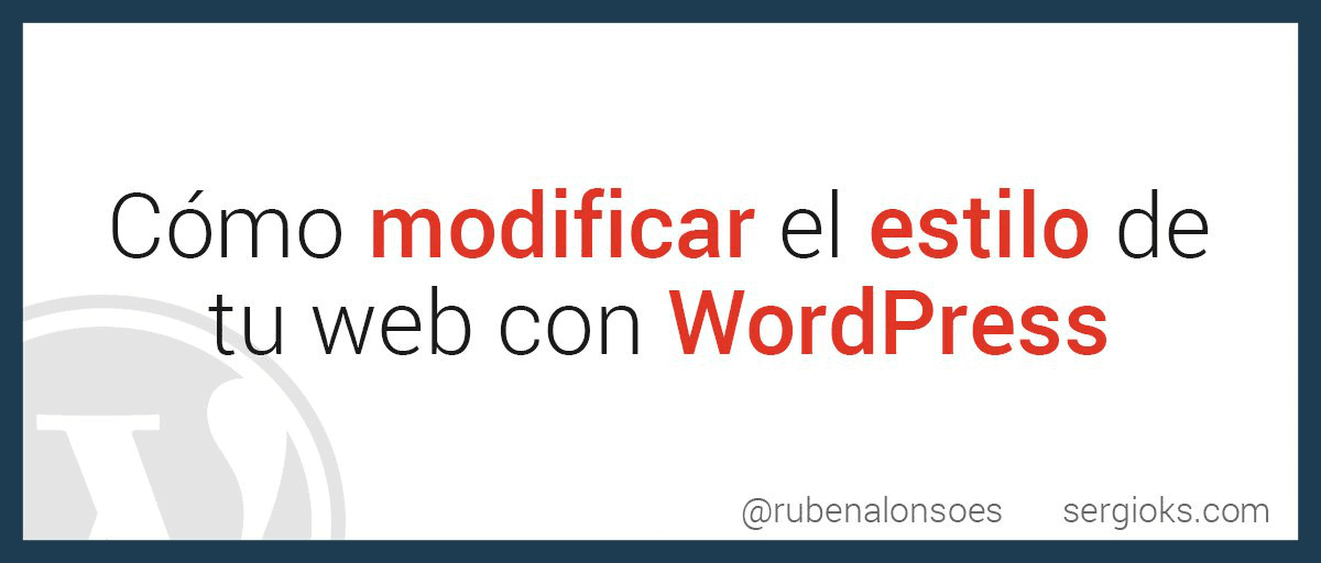 be83fb024a Cómo cambiar el estilo CSS de una plantilla WordPress - Modificar plantilla  WordPress